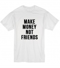 Women Casual Letter Printed T-Shirts MAKE MONEY NOT FRIENDS