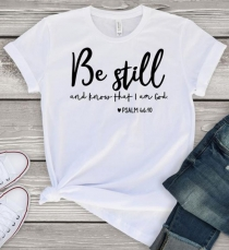 Women Casual Letter Printed T-Shirts BE STILL AND KNOW THAT I AM GOD